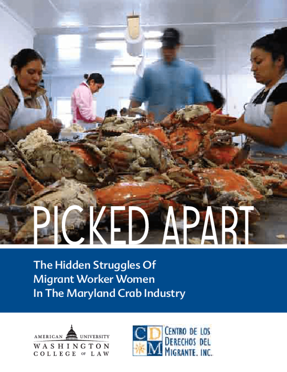 Picked Apart: The Hidden Struggles of Migrant Worker Women in the Maryland Crab Industry