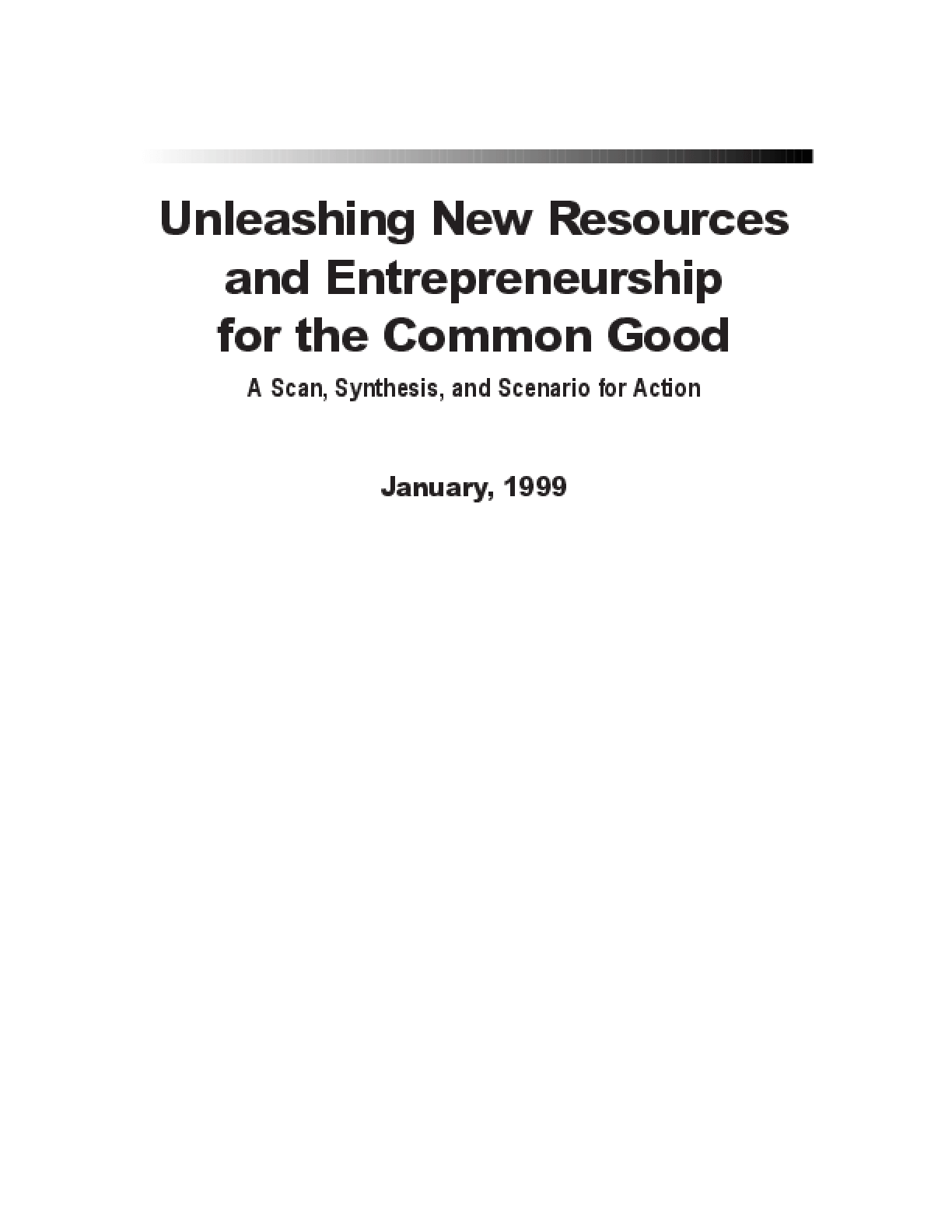 Unleashing New Resources and Entrepreneurship for the Common Good: A Scan, Synthesis, and Scenario for Action
