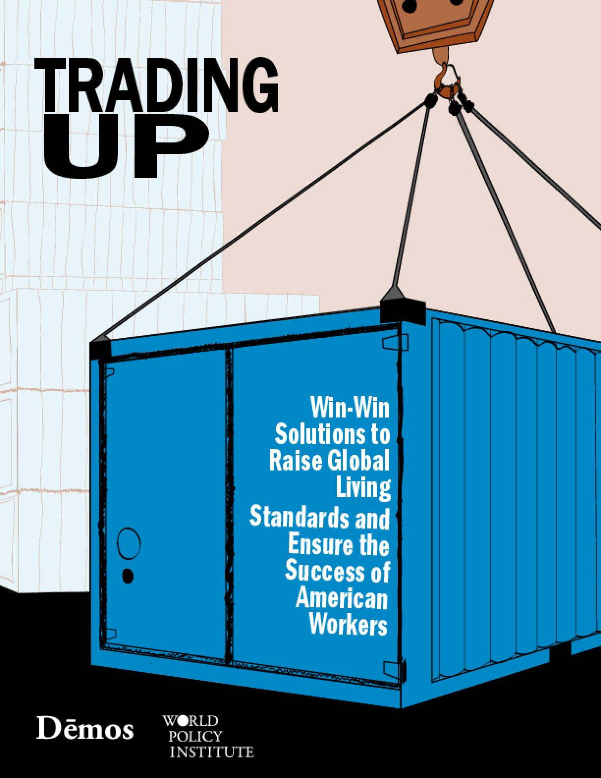 Trading Up: Win-Win Solutions to Raise Global Living Standards and Ensure the Success of American Workers