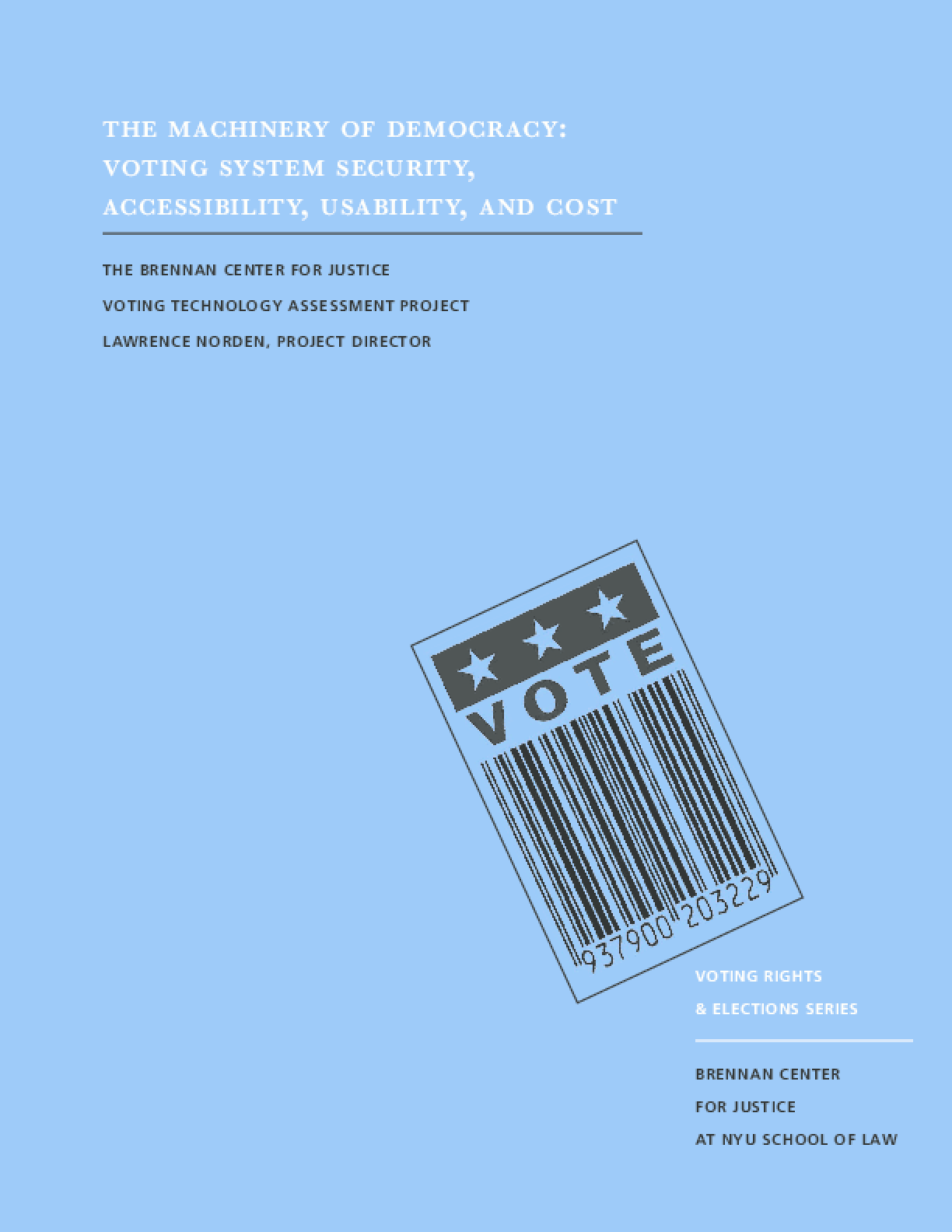 The Machinery of Democracy: Voting System Security, Accessibility, Usability, and Cost