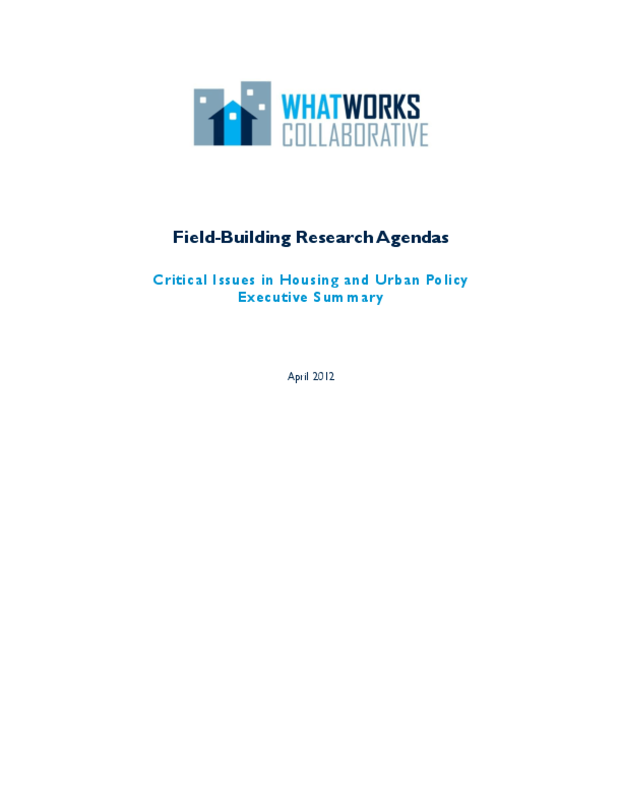 Field-Building Research Agendas: Critical Issues in Housing and Urban Policy, Executive Summary