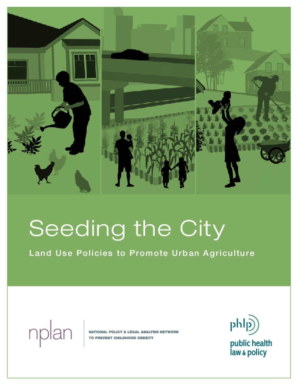 Seeding the City: Land Use Policies to Promote Urban Agriculture