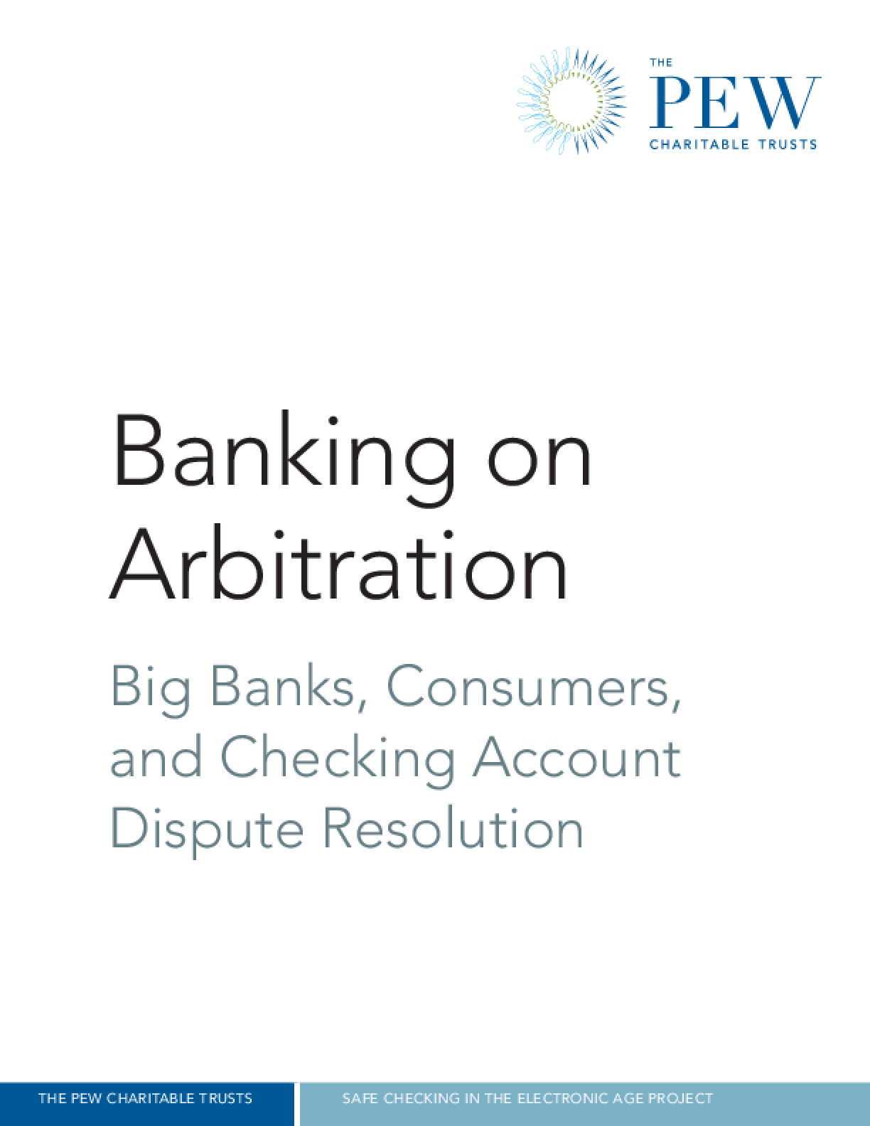 Banking on Arbitration: Big Banks, Consumers, and Checking Account Dispute Resolution
