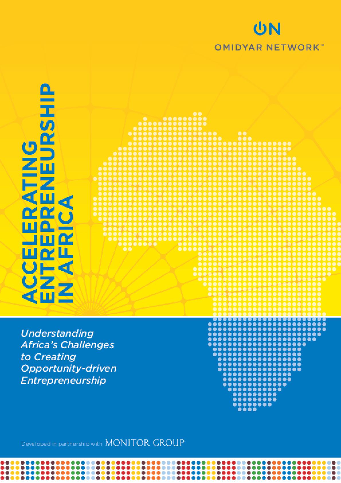 Accelerating Entrepreneurship in Africa: Understanding Africa's Challenges to Creating Opportunity-Driven Entrepreneurship