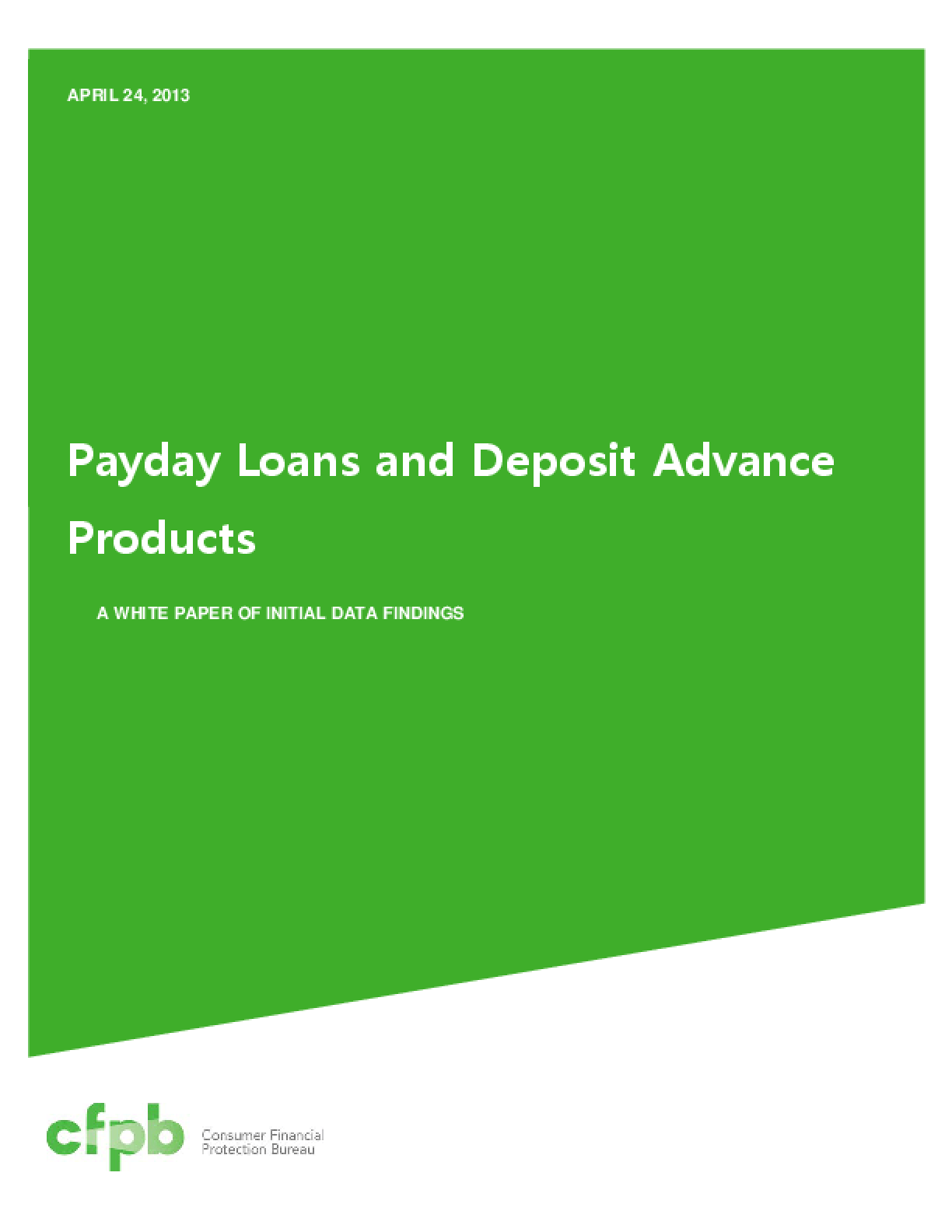 Payday Loans and Deposit Advance Products: A White Paper of Initial Data Findings