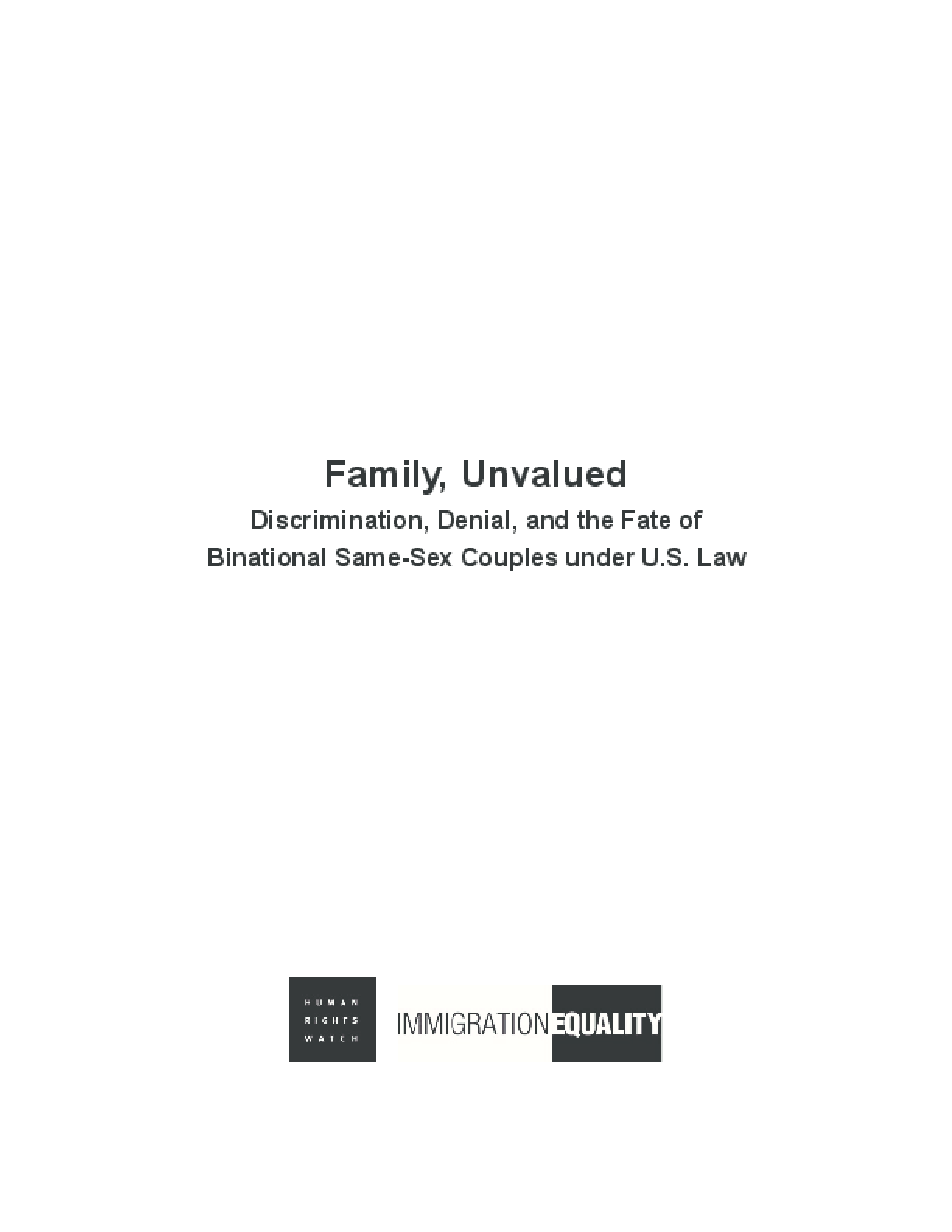 Family, Unvalued: Discrimination, Denial, and the Fate of Binational Same-Sex Couples under U.S. Law