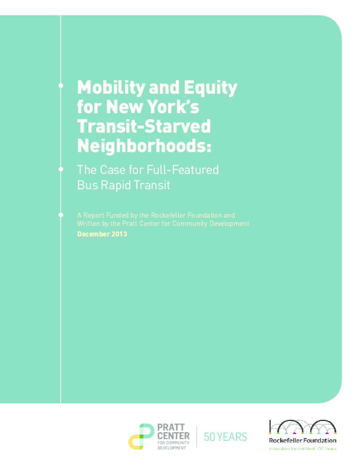 Mobility and Equity for New York's Transit-Starved Neighborhoods: The Case for Full-Featured Bus Rapid Transit