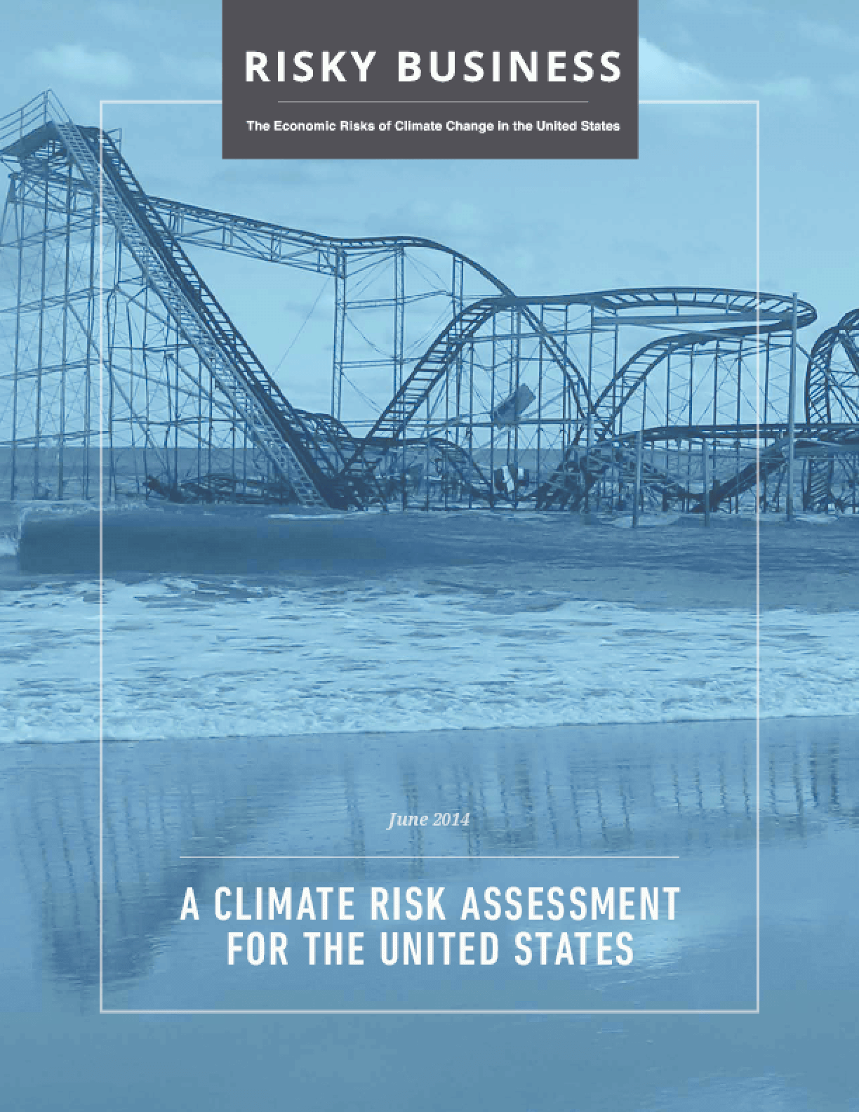 Risky Business: The Economic Risks of Climate Change in the United States