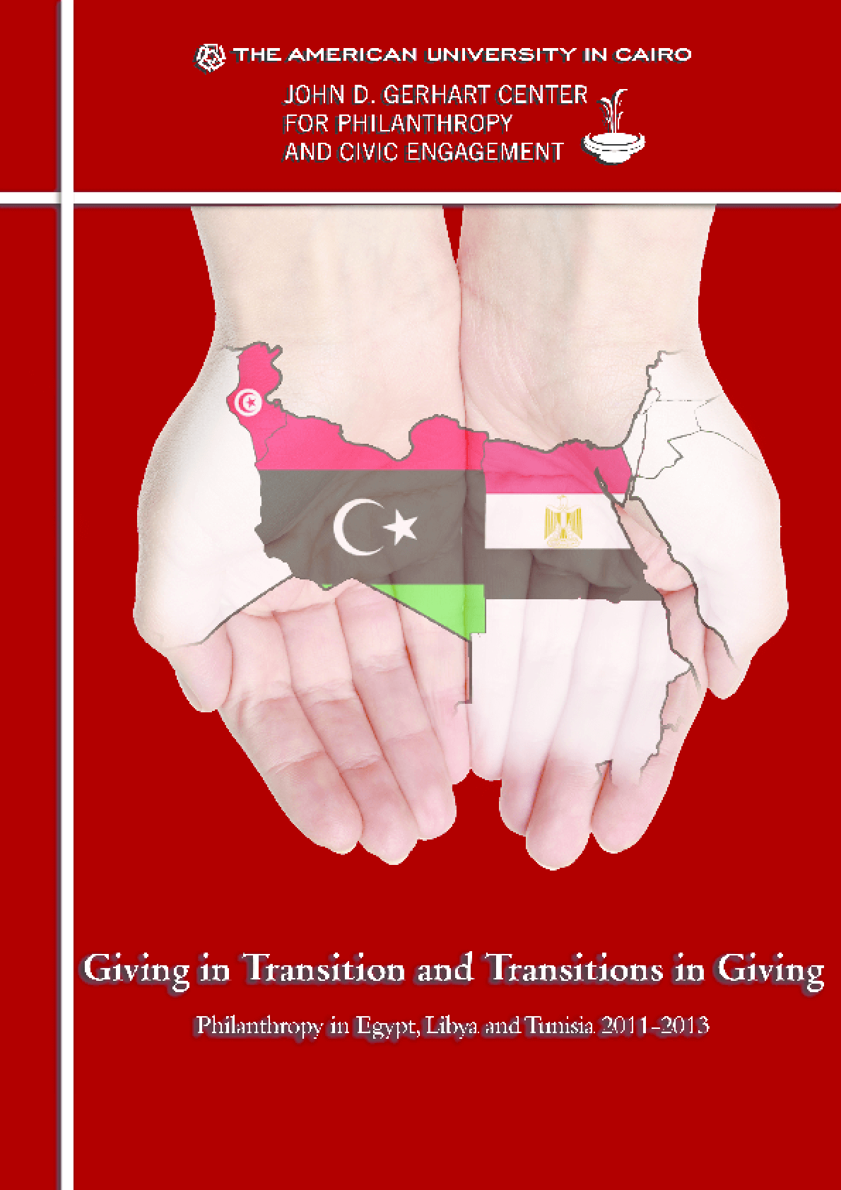 Giving in Transition and Transitions in Giving: Philanthropy in Egypt, Libya and Tunisia 2011-2013