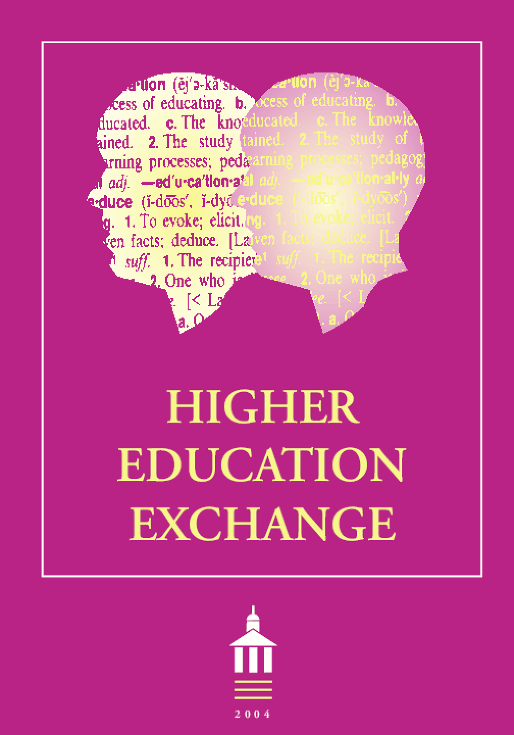 Higher Education Exchange:2004