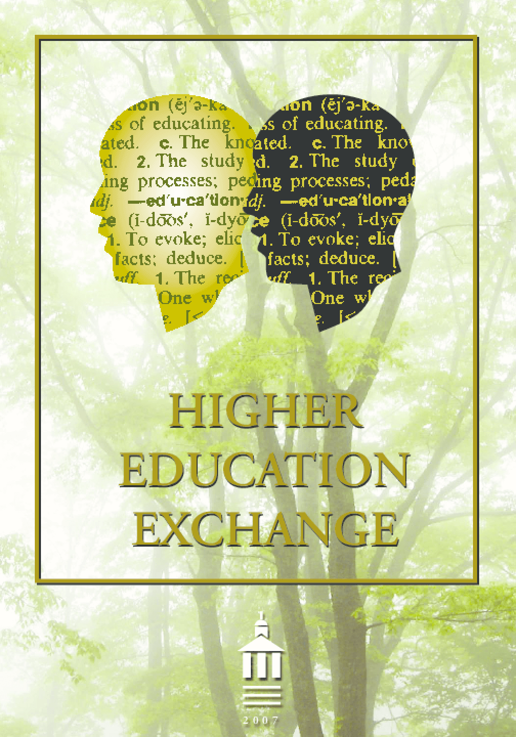 Higher Education Exchange: 2007