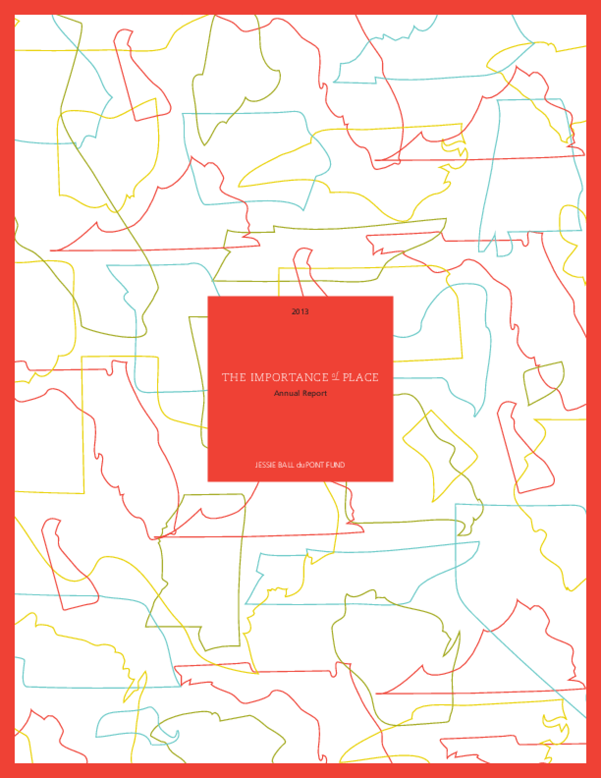 The Importance of Place: Jessie Ball duPont 2013 Annual Report