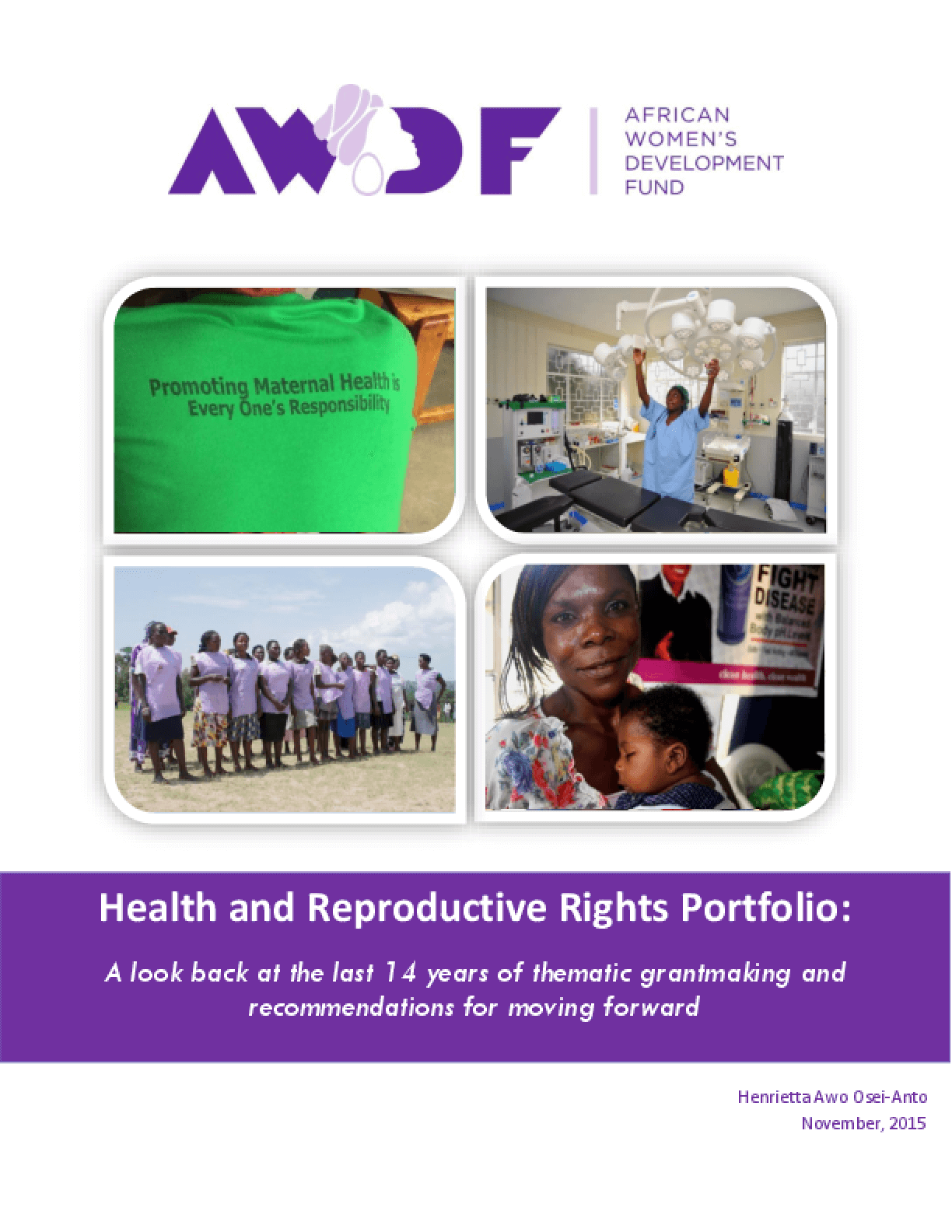 Health and Reproductive Rights Portfolio: A Look Back at the Last 14 Years of Thematic Grantmaking and Recommendations for Moving Forward