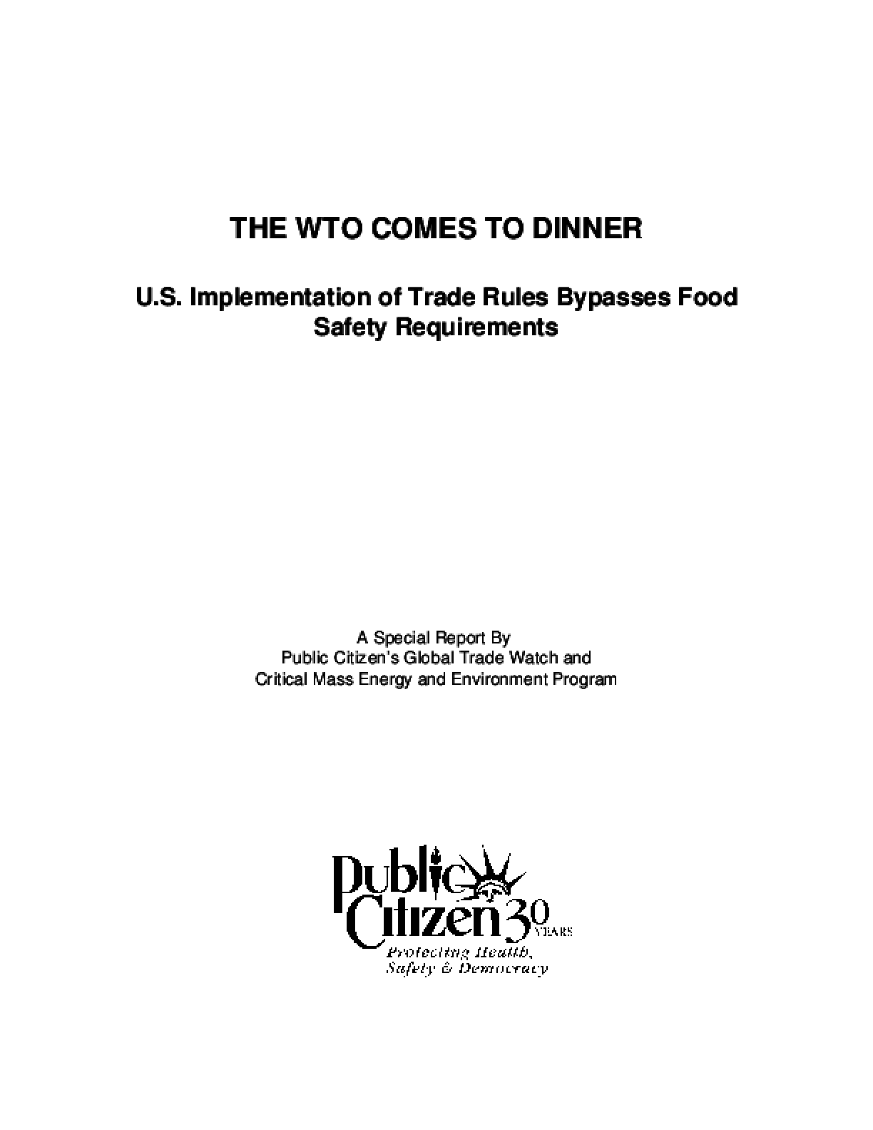 The WTO Comes to Dinner: U.S. Implementation of Trade Rules Bypasses Food Safety Requirements