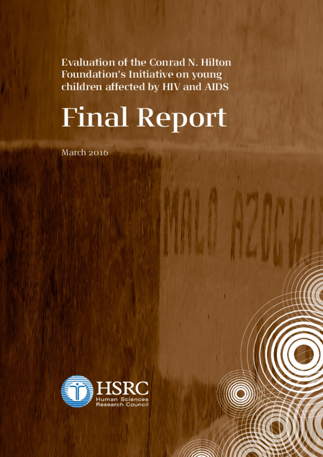 Evaluation of the Conrad N. Hilton Foundation's Initiative on Young Children Affected by Hiv and Aids Final Report