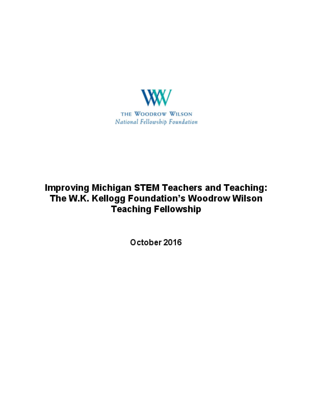 Improving Michigan STEM Teachers and Teaching: The W.K. Kellogg Foundation's Woodrow Wilson Teaching Fellowship