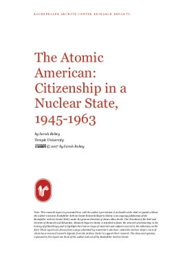 The Atomic American: Citizenship in a Nuclear State, 1945-1963