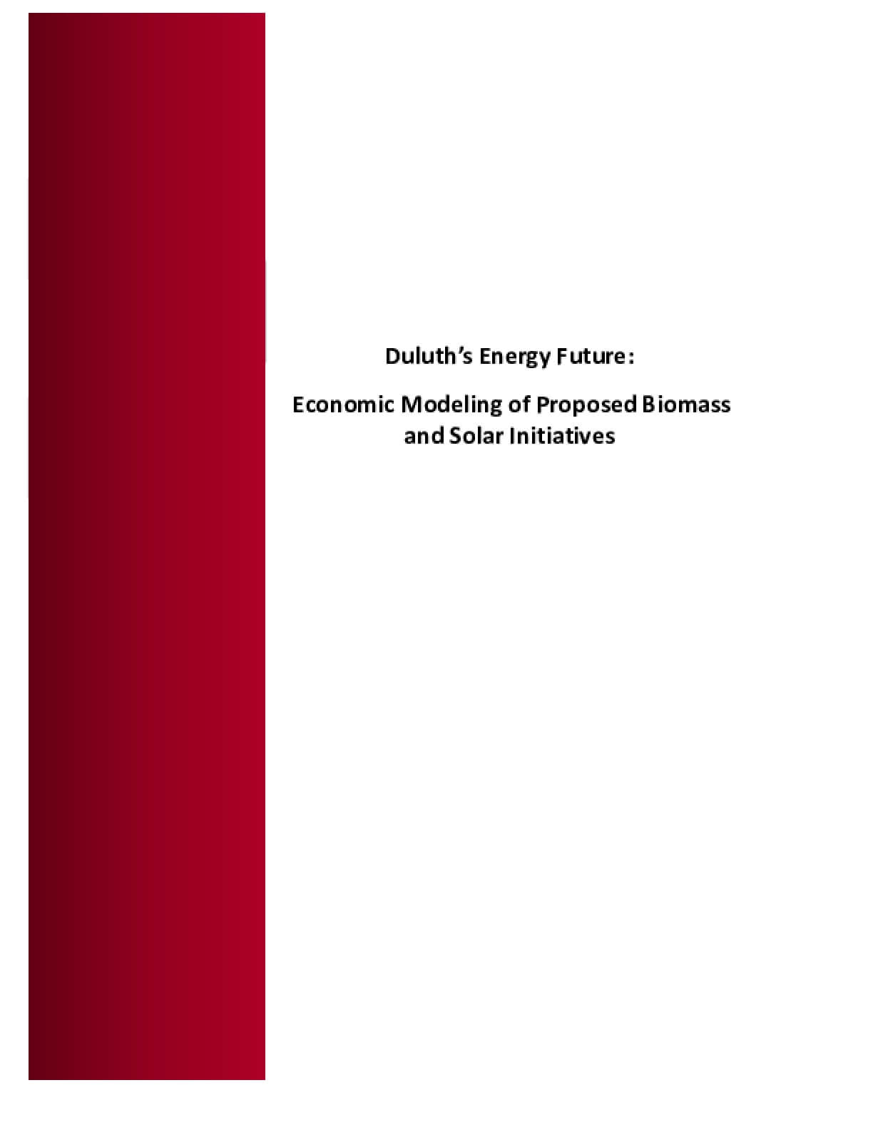 Duluth 's Energy Future: Economic Modeling  of Proposed Biomass  and Solar Initiatives