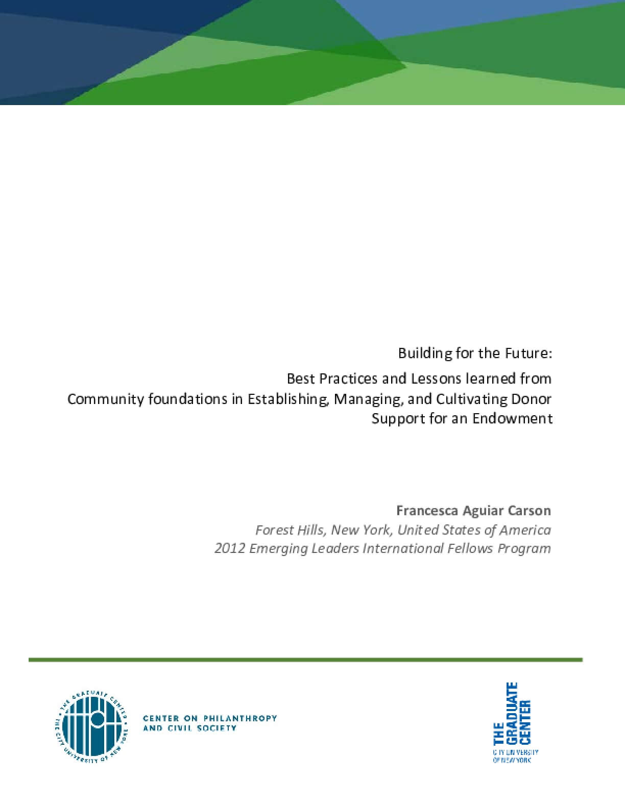Building for the future: Best practices and lessons learned from community foundations in establishing, managing, and cultivating donor support for an endowment