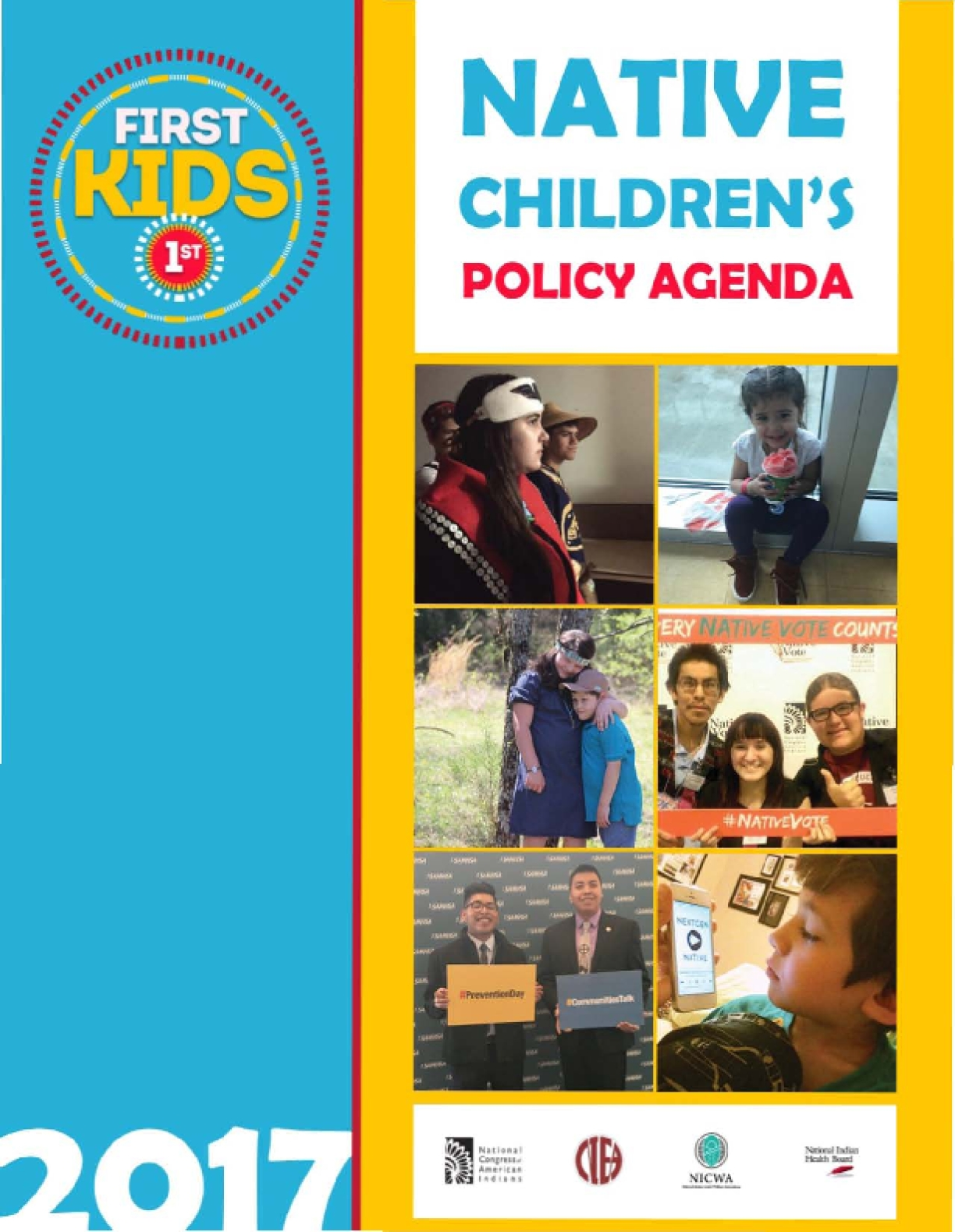 Native Children's Policy Agenda: A Publication of the First Kids 1st Initiative