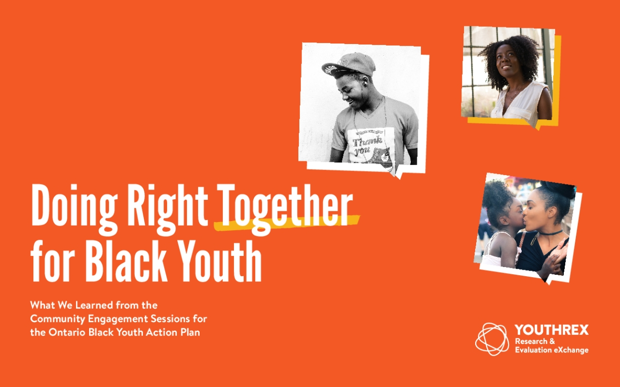 Doing Right Together For Black Youth: What We Learned From The Community Engagement Sessions For The Ontario Black Youth Action Plan