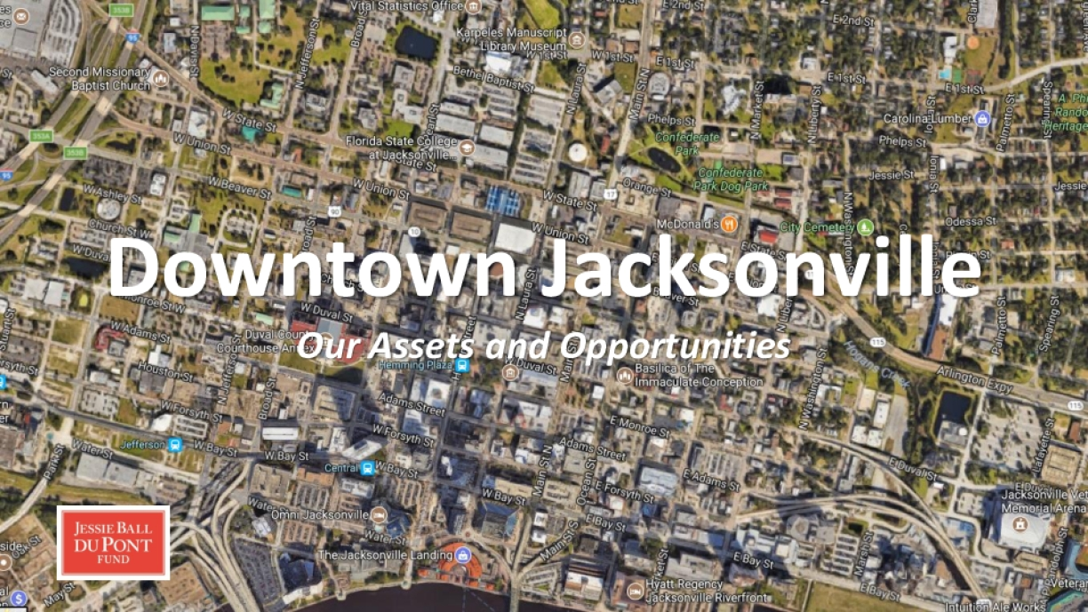Downtown Jacksonville Our Assets and Opportunities