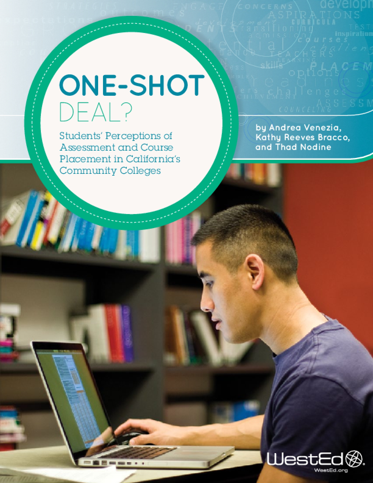 One-Shot Deal? Students' Perceptions of Assessment and Course Placement in California's Community Colleges