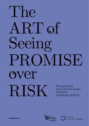 The Art of Seing Promise over Risk : Perspective from the European Practice EXchange (EPEX)