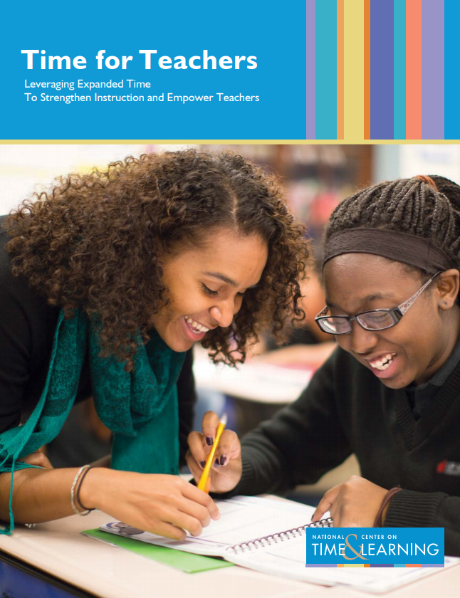 Time for Teachers Leveraging Expanded Time To Strengthen Instruction and Empower Teachers