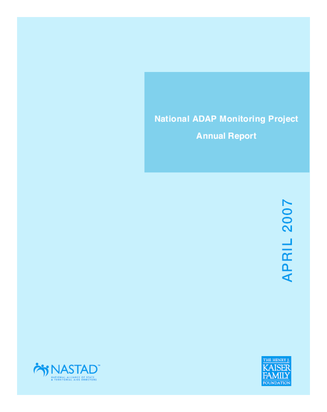 Henry J. Kaiser Family Foundation - National ADAP Monitoring Project Annual Report 2007