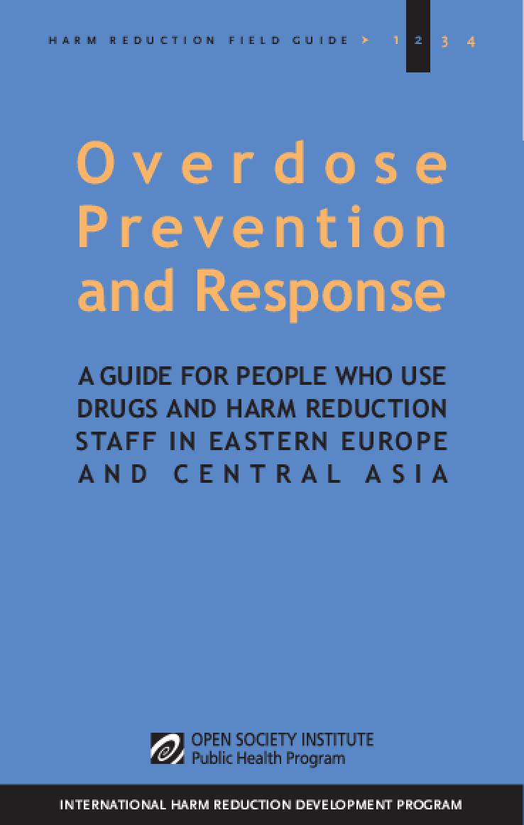 Overdose Prevention and Response: A Guide for People Who Use Drugs and Harm Reduction Staff in Eastern Europe and Central Asia