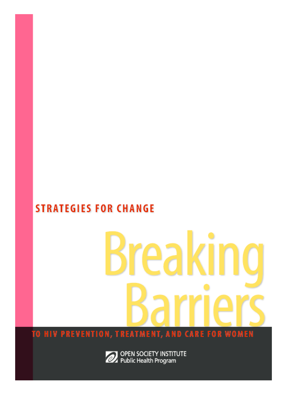 Strategies for Change: Breaking Barriers to HIV Prevention, Treatment, and Care for Women