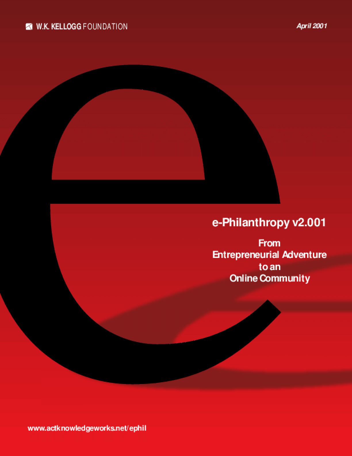 e-Philanthropy v2.001: From Entrepreneurial Adventure to an Online Community