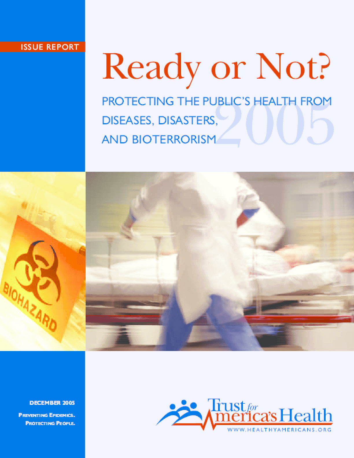 Ready or Not? Protecting the Public's Health in the Age of Bioterrorism, 2005