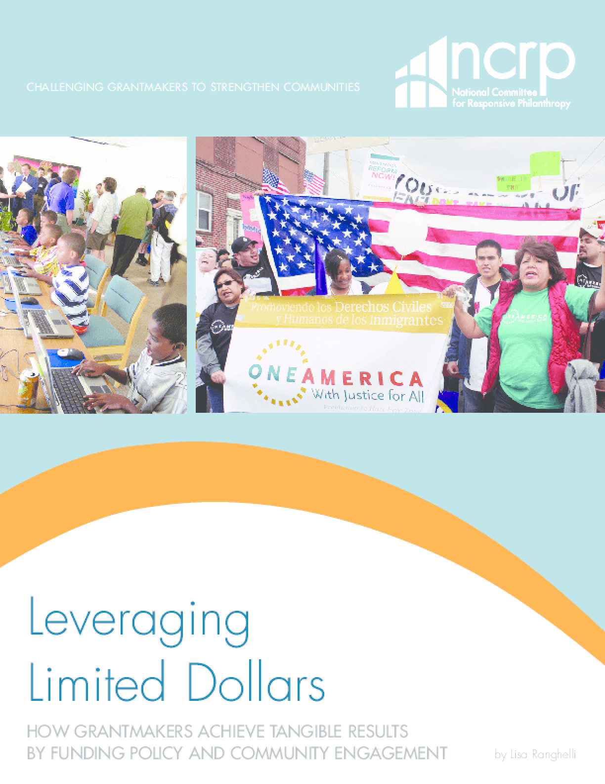 Leveraging Limited Dollars: How Grantmakers Achieve Tangible Benefits by Funding Policy and Community Engagement