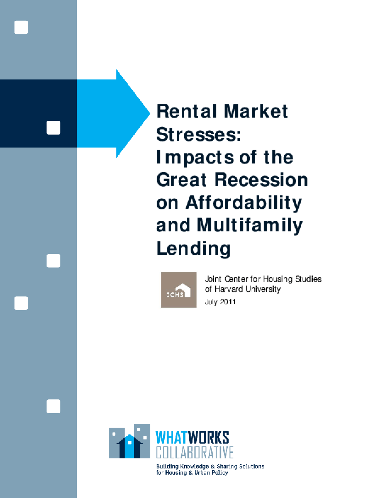 Rental Market Stresses: Impacts of the Great Recession on Affordability and Multifamily Lending