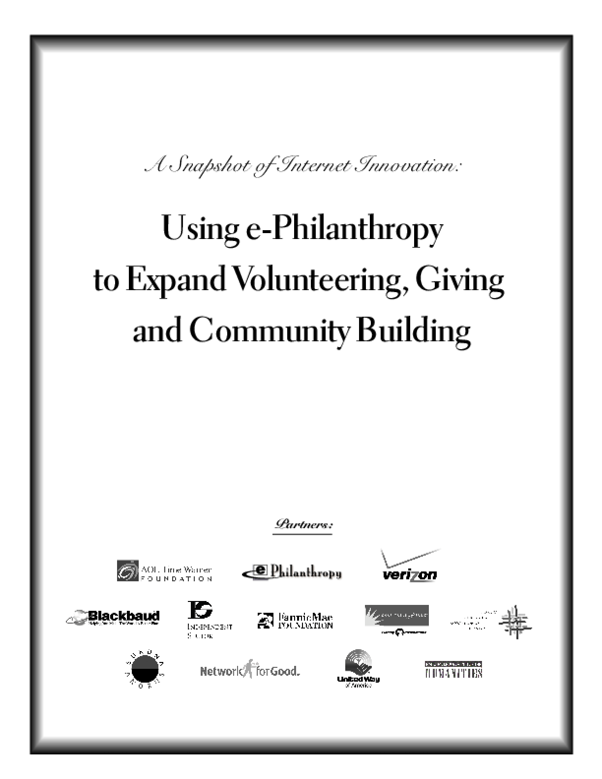 Snapshot of Internet Innovation: Using e-Philanthropy to Expand Volunteering, Giving and Community Building