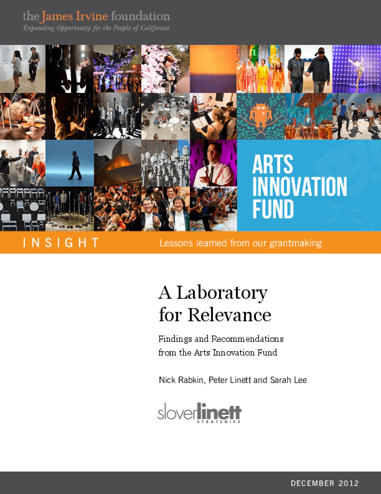 A Laboratory for Relevance: Findings and Recommendations from the Arts Innovation Fund
