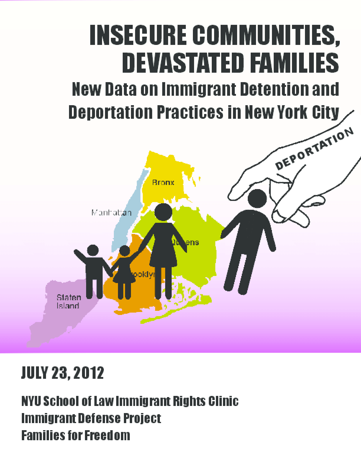 Insecure Communities, Devastated Families: New Data on Immigrant Detention and Deportation Practices in New York City?