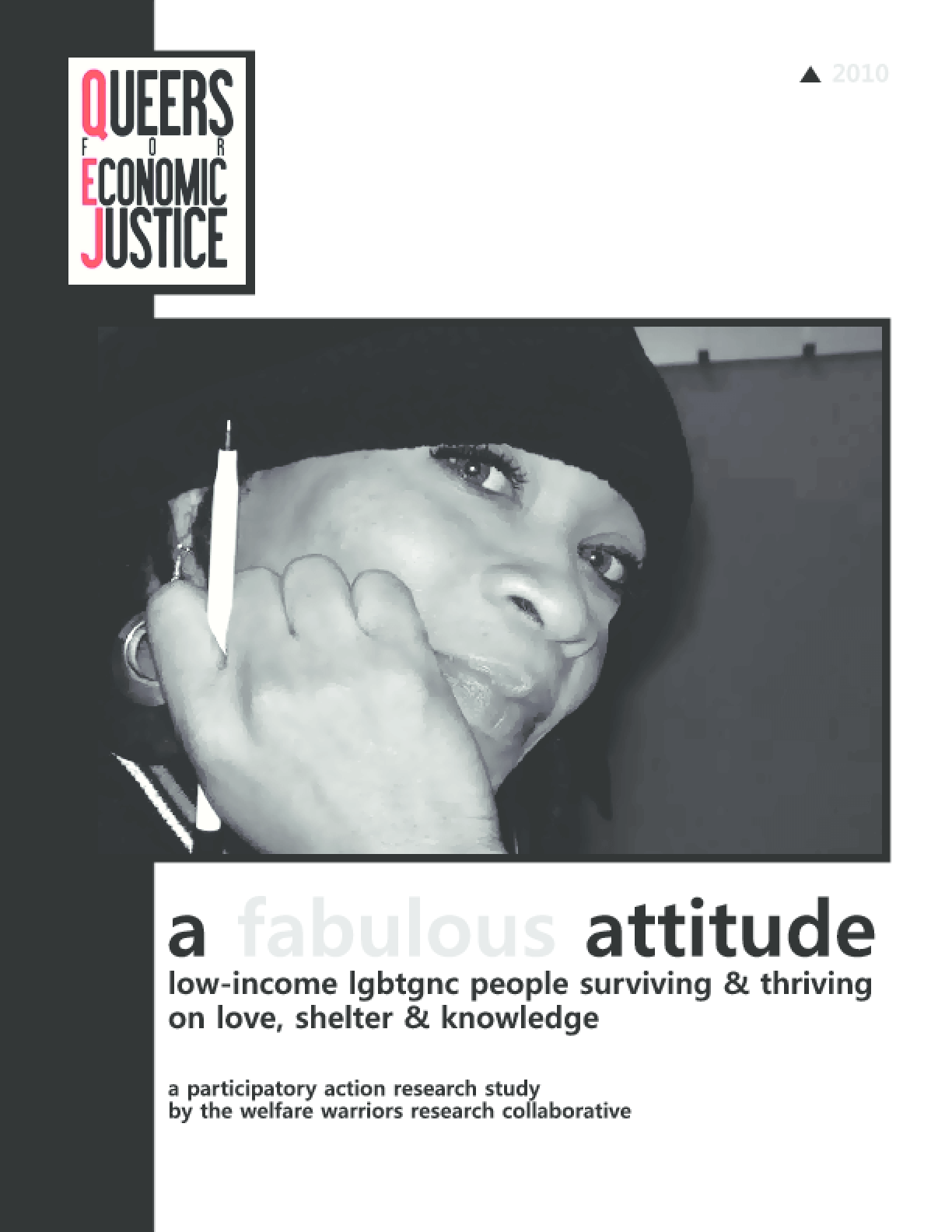 A Fabulous Attitude: Low Income LGBTGNC People Surviving and Thriving on Love, Shelter, and Knowledge
