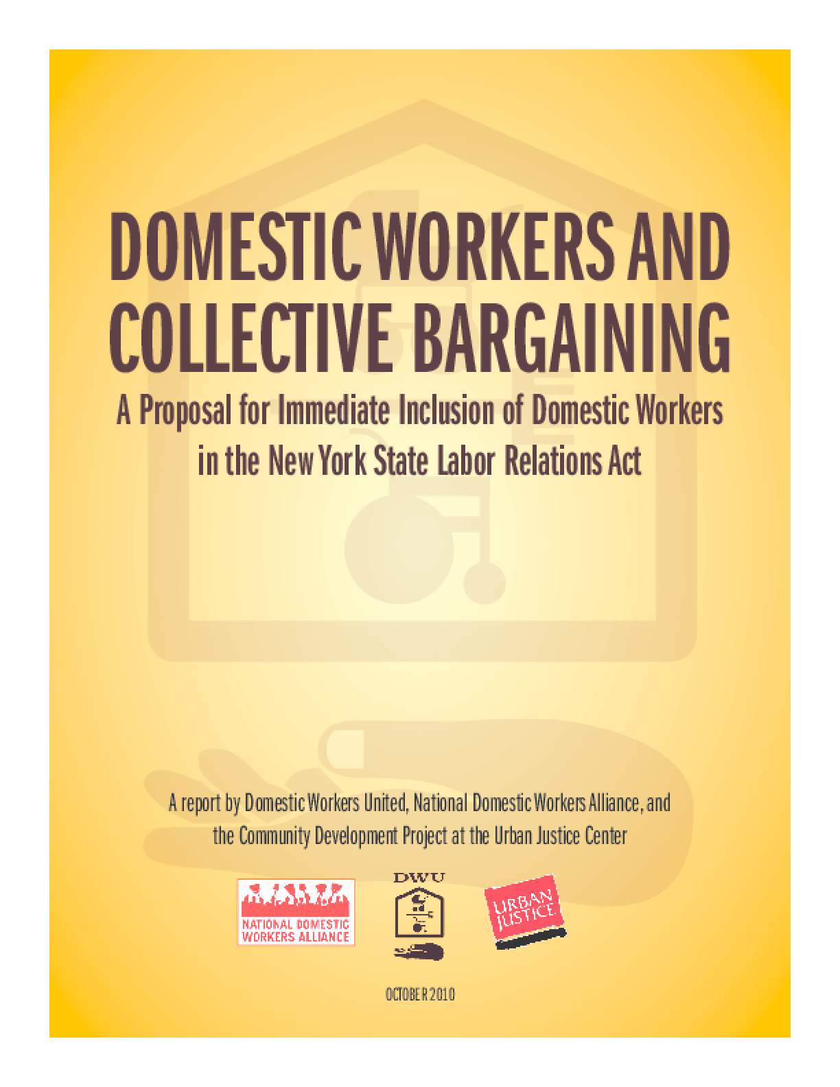 Domestic Workers and Collective Bargaining: A Proposal for Immediate Inclusion of Domestic Workers in the New York State Labor Relations Act