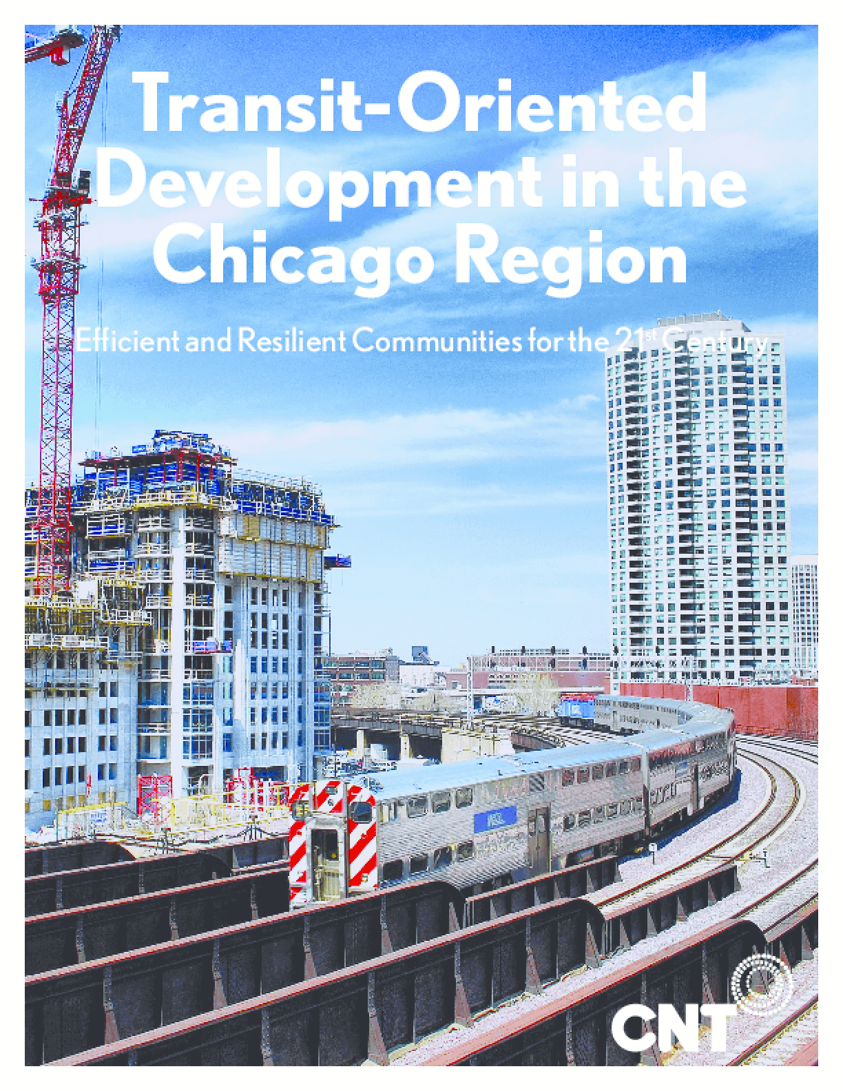 Transit-Oriented Development in the Chicago Region: Efficient and Resilient Communities for the 21st Century