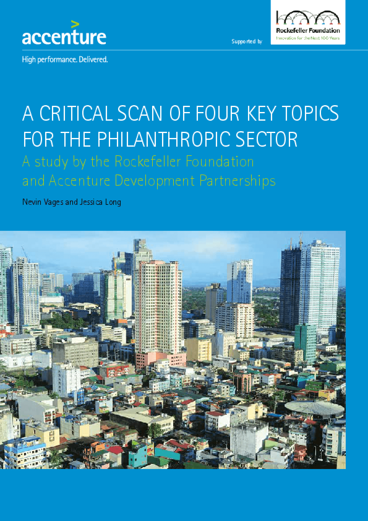 A Critical Scan of Four Key Topics for the Philanthropic Sector: A study by the Rockefeller Foundation and Accenture Development Partnerships