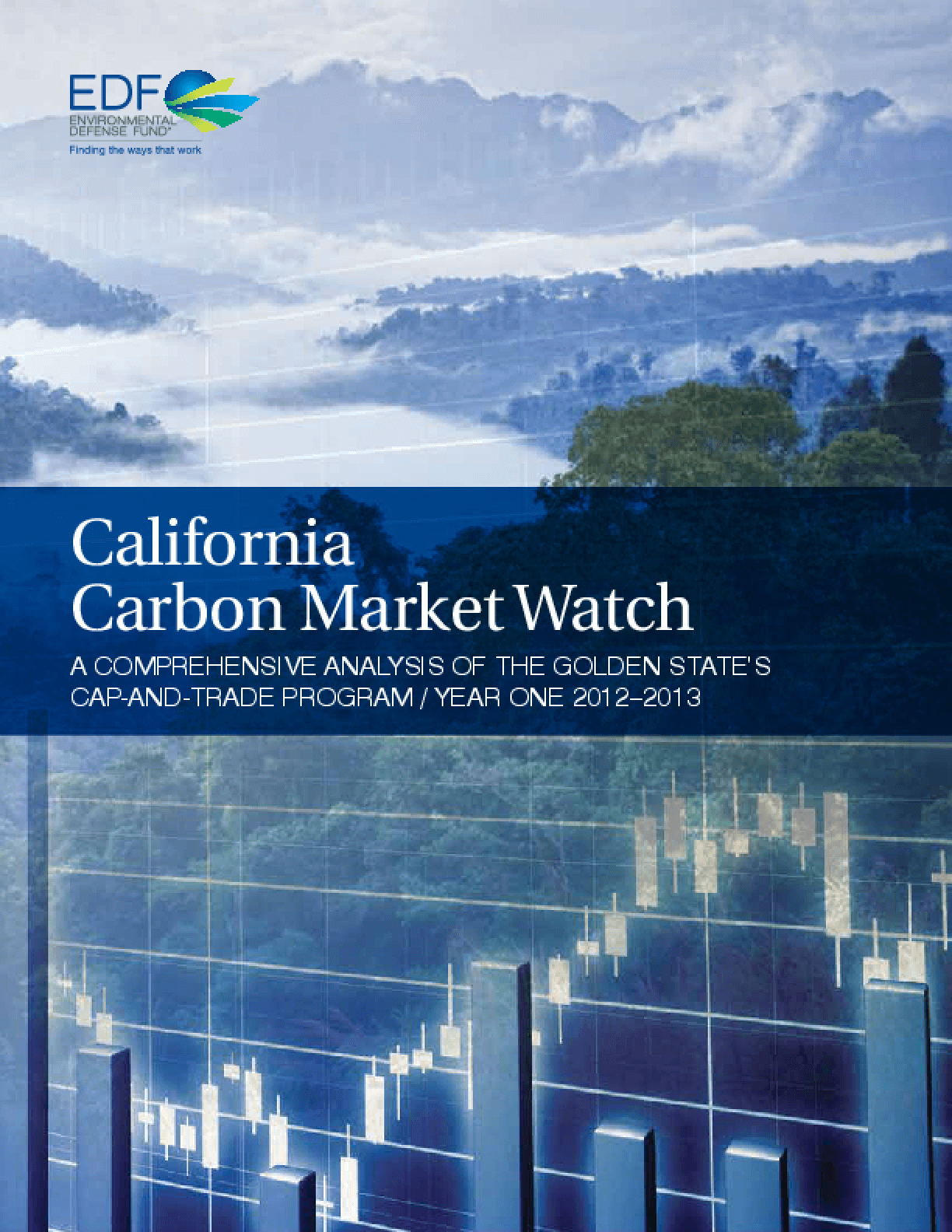 California Carbon Market Watch: A Comprehensive Analysis of the Golden State's Cap-and-Trade Program, Year One - 2012-2013