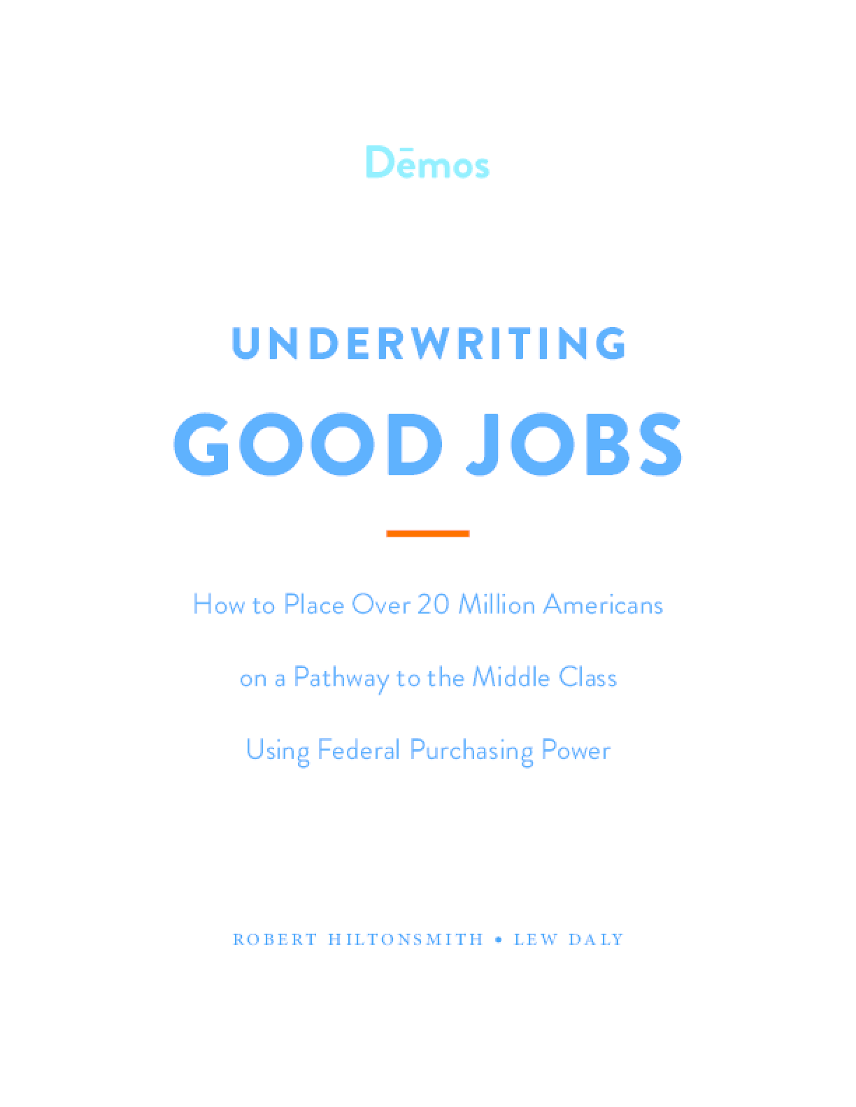 Underwriting Good Jobs: How to Place Over 20 Million Americans on a Pathway to the Middle Class Using Federal Purchasing Power
