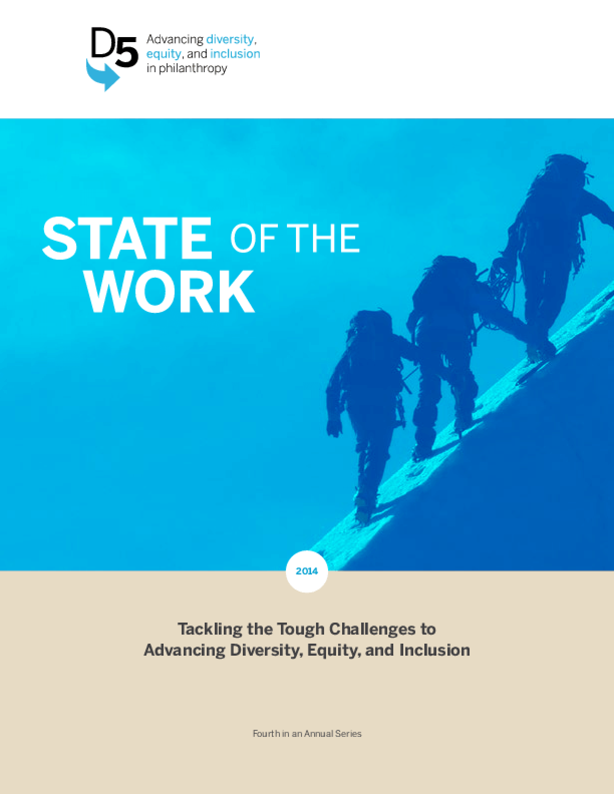 State of the Work 2014: Tackling the Tough Challenges to Advancing Diversity, Equity, and Inclusion