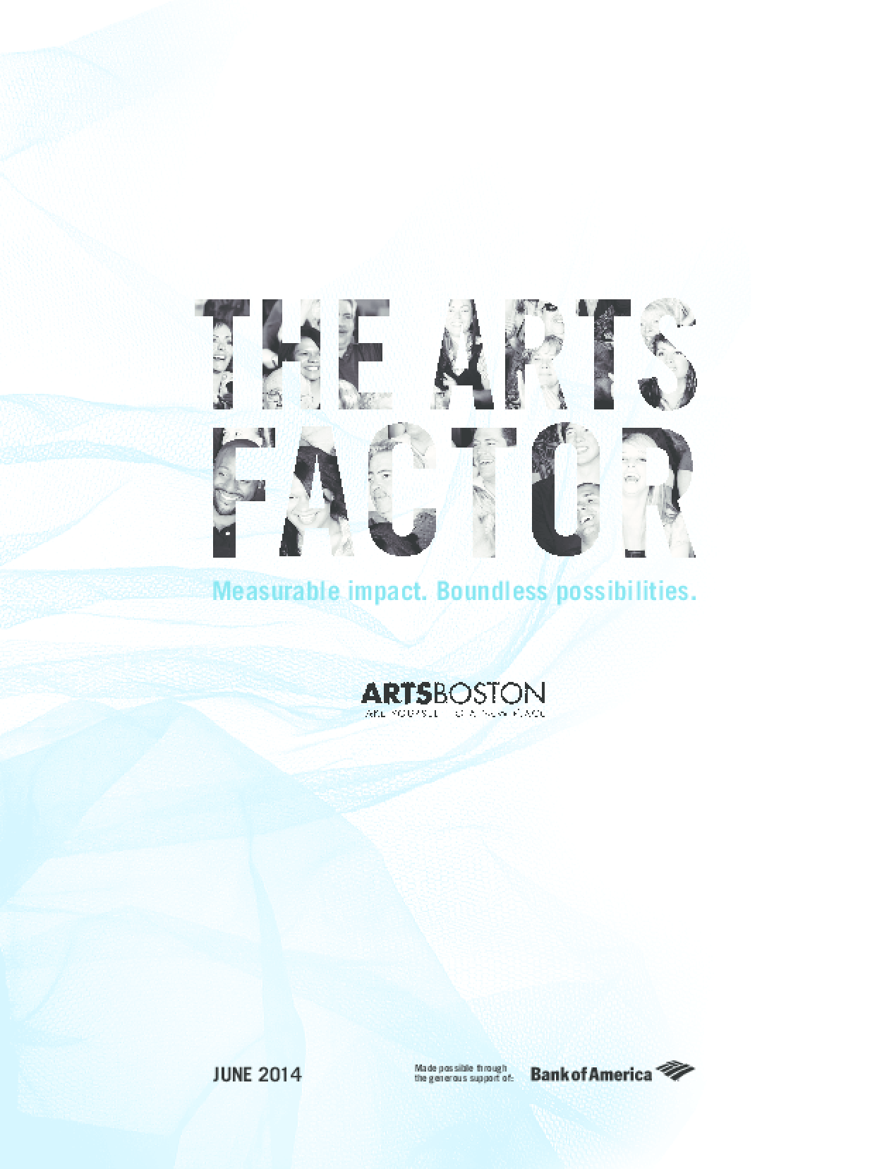 The Arts Factor: Measurable Impact. Boundless Possibilities.