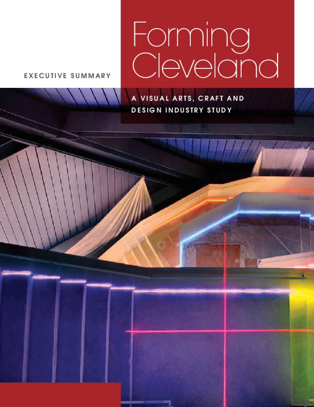 Forming Cleveland: A Visual Arts, Craft and Design Industry Study - Executive Summary