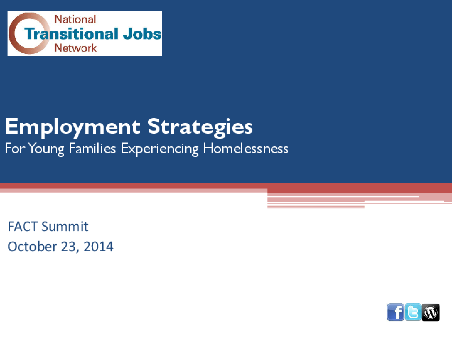Employment Strategies for Young Families Experiencing Homelessness: FACT Summit Presentation