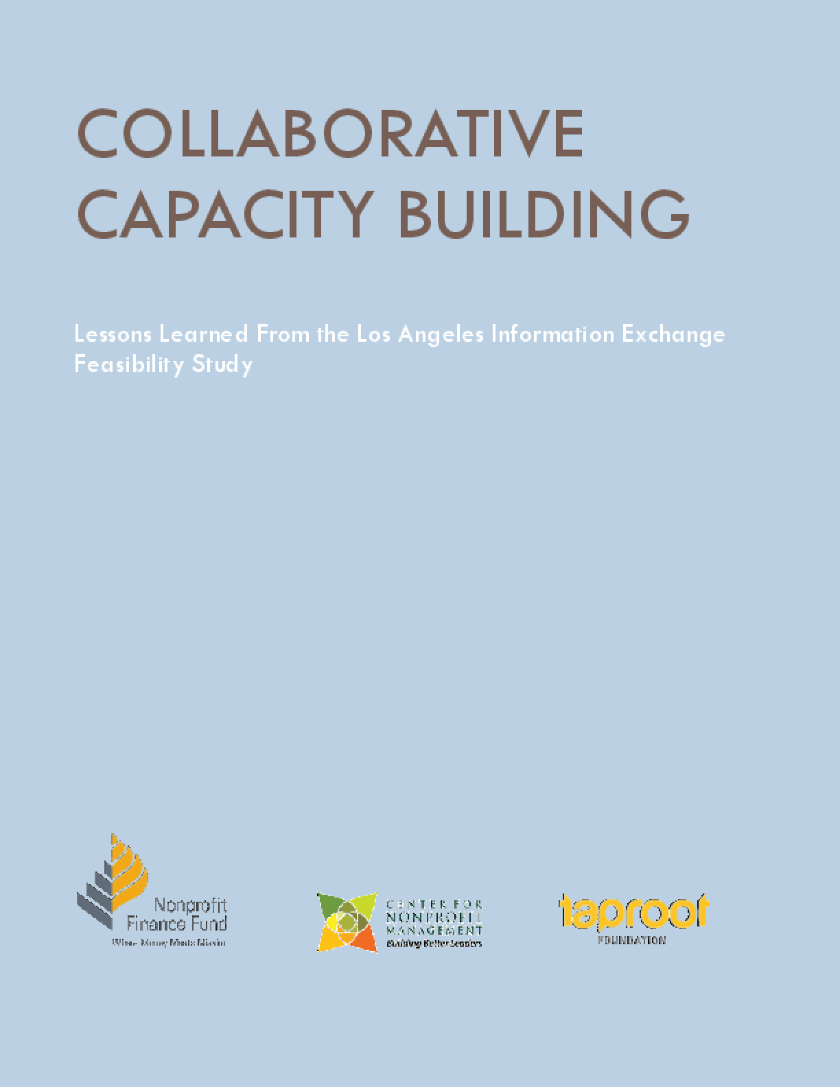 Collaborative Capacity Building: Lessons Learned From the Los Angeles Information Exchange Feasibility Study